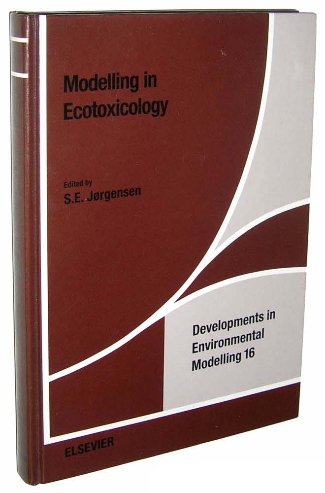 Modelling in Ecotoxicology (Developments in Environmental Modelling, 16)